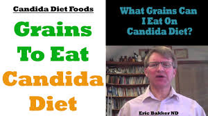 what grains can i eat on a candida diet youtube