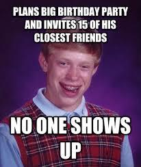 Birthday Weekend Meme - livememe com bad luck brian
