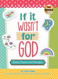 if it wasn u0027t for god poetry prayers and passages judith biggie