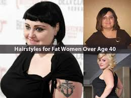 hairstyles for fat women over age 40 hairstyle for women