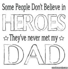 printable believe banner father quote some people don t believe in heroes they ve