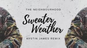 songs like sweater weather the neighbourhood sweater weather avstin remix