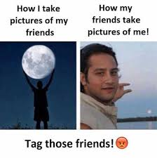 Friends Meme - dopl3r com memes how i take pictures of my friends how my