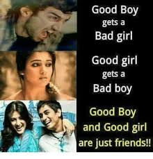 Good Girl Meme - good boy gets a bad girl good girl gets a bad boy good boy and