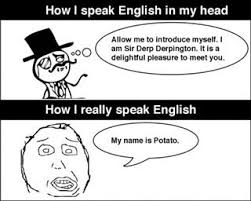 Speak English Meme - lol my name is potato meme by zoro3swordstyle memedroid