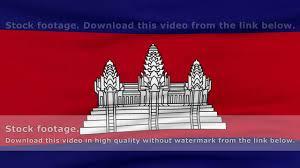 Cambodia Flag National Flag Of Cambodia Flying On The Wind Youtube