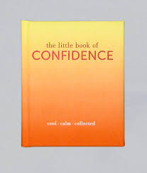 calm cool collected the little book of confidence cool calm collected the little