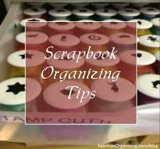 scrapbook organizing tips sabrina u0027s organizing