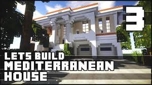 minecraft lets build mediterranean house part 3 youtube