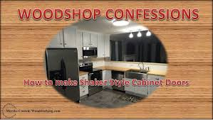 How To Make Your Own Kitchen Cabinet Doors How To Make Shaker Style Cabinet Doors Youtube