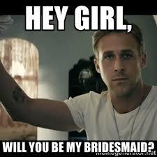 Bridesmaids Meme - ryan gosling bridesmaids jpg