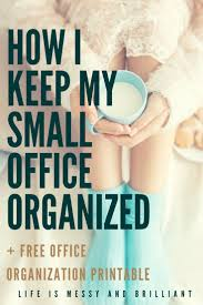 ideas about small office organization pinterest how keep office organized free organization printable