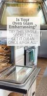 how to clean oven glass cleaning oven glass oven and glass