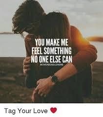 Make Me A Meme - 25 best memes about you make me feel you make me feel memes