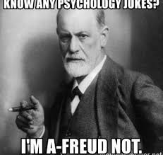 Meme Psychology - 10 signs you might be the next sigmund freud explore psychology