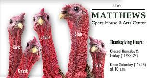 closed thanksgiving matthews opera house arts center