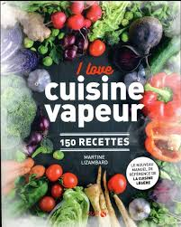 livre cuisine vapeur cuisine vapeur martine lizambard livre loisirs