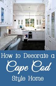cape cod style homes interior how to decorate a cape cod style home cape cod style cod and cape