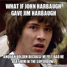 Jim Harbaugh Memes - if john harbaugh gave jim harbaugh