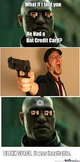 Meme Credit Card - a bat credit card by jacob martin 9693 meme center