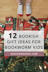 gift ideas for bookworm kids 12 perfectly bookish gifts