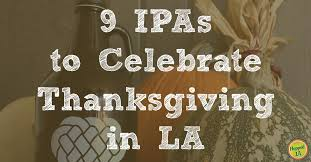 9 awesome ipas to celebrate thanksgiving in la hopped la
