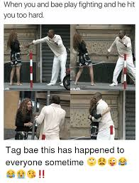 Fighting Memes - when you and bae play fighting and he hit you too hard tag bae