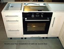 meuble bas cuisine pour plaque cuisson meuble pour four encastrable et table de cuisson ikea caisson pour