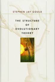 Home Evolutionary Healthcare The Structure Of Evolutionary Theory Stephen Jay Gould