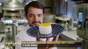 cours de cuisine jean francois piege top chef l île flottante selon jean françois piège 07 03 2018 6play