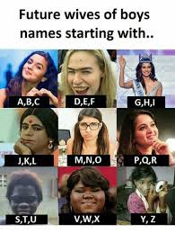Internet Meme Names - future wives of boys names starting with abc def ghl jkl mnopqr