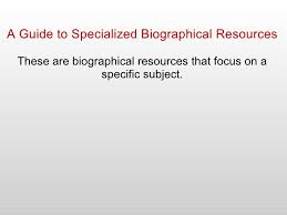 biography definition specialized biographical resources
