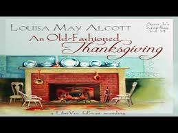 an fashioned thanksgiving louisa may alcott fashioned thanksgiving dramatic reading louisa may alcott