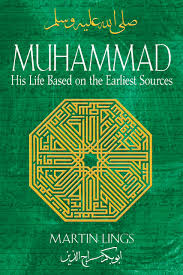 best biography prophet muhammad english muhammad his life based on the earliest sources martin lings