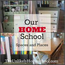 the unlikely homeschool our home places and spaces 2013
