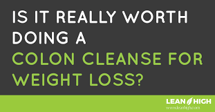 is it worth going through with a colon cleanse for weight loss