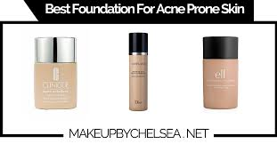 light coverage foundation for oily skin best foundation for acne prone skin of 2018 make up by chelsea