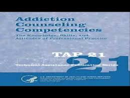 Addiction Counseling Theory And Practice Addiction Counseling Competencies The Knowledge Skills And