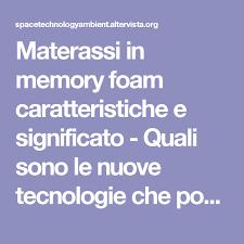 materasso ergonomico significato materassi foam materassi memory luxory notturno with