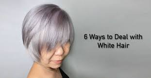 Hair Color To Cover Gray Ways To Deal With White Hair In Singapore
