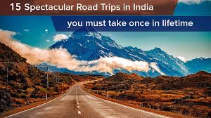 15 road trips in india you should take once in a lifetime