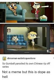 Gumball Memes - cn sbroxman autisticquestions so gumball parodied its own chinese