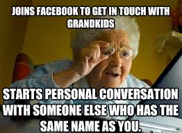 Quick Meme Generator - grandma finds the internet memes quickmeme rage meme demotival