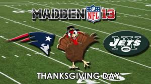 thanksgiving new england thanksgiving day madden 13 new england patriots vs new york