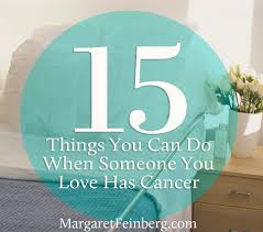 15 things you can do when someone you love has cancer