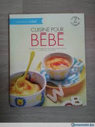 cuisine pour bébé livre cuisine pour bébé a vendre 2ememain be