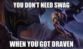 League Of Draven Meme - league of legend you misspelled draven draven thornberry