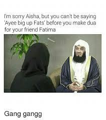 Aisha Meme - i m sorry aisha but you can t be saying ayee big up fats before