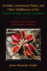 native plants of nc orchids carnivorous plants and other wildflowers of the green