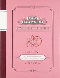 stitch encyclopedia embroidery an illustrated guide to the
